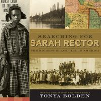 Cover image for Searching for Sarah Rector : the richest Black girl in America