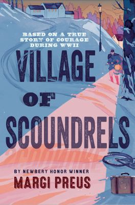 Cover image for Village of scoundrels : based on a true story of courage during WWII
