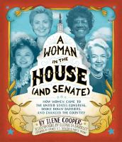 Cover image for A woman in the House and Senate : how women came to the United States Congress, broke down barriers, and changed the country