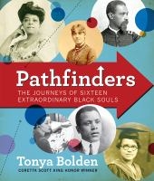 Cover image for Pathfinders : the journeys of 16 extraordinary Black souls