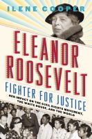 Cover image for Eleanor Roosevelt, fighter for justice : her impact on the civil rights movement, the White House, and the world