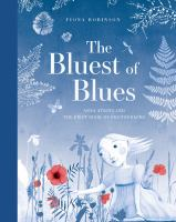 Cover image for The bluest of blues : Anna Atkins and the first book of photographs
