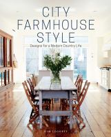 Cover image for City farmhouse style : designs for a modern country life