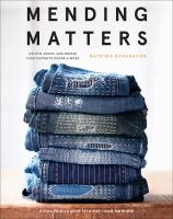 Cover image for Mending matters : stitch, patch, and repair your favorite denim & more
