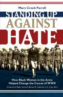 Cover image for Standing up against hate : how Black women in the Army helped change the course of WWII