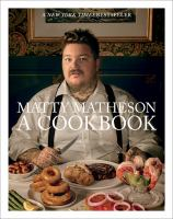 Cover image for Matty Matheson : a cookbook