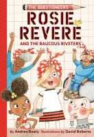 Cover image for Rosie Revere and the raucous riveters