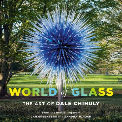 Cover image for World of glass : the art of Dale Chihuly