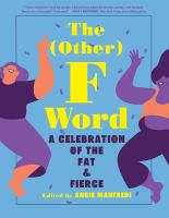 Cover image for The (other) F word : a celebration of the fat & fierce