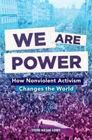 Cover image for We are power : how nonviolent activism changes the world