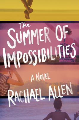 Cover image for The summer of impossibilities : a novel