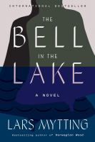 Cover image for The bell in the lake : a novel