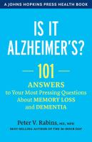 Cover image for Is it Alzheimer's? : 101 answers to your most pressing questions about memory loss and dementia