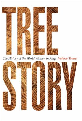 Cover image for Tree story : the history of the world written in rings