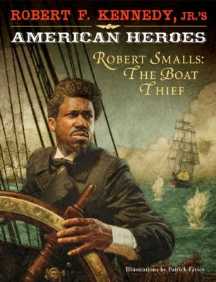 Cover image for Robert Smalls : the boat thief