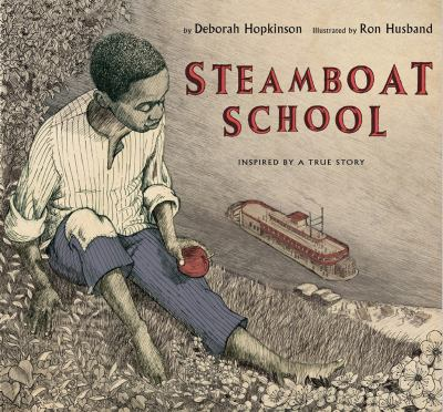 Cover image for Steamboat school : inspired by a true story : St. Louis, Missouri: 1847