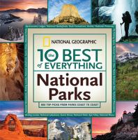 Cover image for The 10 best of everything national parks : 800 top picks from coast to coast.