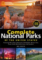 Cover image for Complete national parks of the United States : featuring 400+ parks, monuments, battlefields, historic sites, scenic trails, recreation areas, and seashores