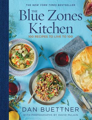 Cover image for The Blue Zones kitchen : 100 recipes to live to 100