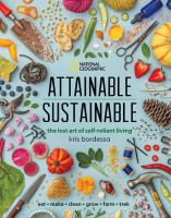 Cover image for Attainable sustainable : the lost art of self-reliant living