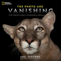 Cover image for The photo ark vanishing : the world's most vulnerable animals