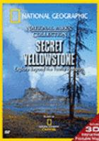 Cover image for Secret Yellowstone explore beyond the tourist hotspots