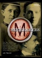 Cover image for Muckrakers : how Ida Tarbell, Upton Sinclair, and Lincoln Steffens helped expose scandal, inspire reform, and invent investigative journalism