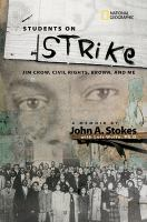 Cover image for Students on strike : growing up African American in the segregated South