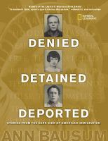 Cover image for Denied, detained, deported : stories from the dark side of American immigration