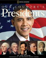 Cover image for Our country's Presidents : all you need to know about the presidents, from George Washington to Barack Obama