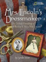 Cover image for Mrs. Lincoln's dressmaker : the unlikely friendship of Elizabeth Keckley and Mary Todd Lincoln