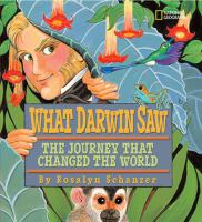 Cover image for What Darwin saw : the journey that changed the world