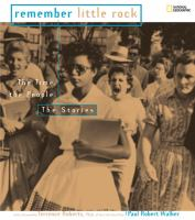 Cover image for Remember Little Rock : the time, the people, the stories