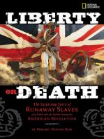 Cover image for Liberty or death : the surprising story of runaway slaves who sided with the British during the American Revolution