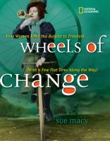 Cover image for Wheels of change : how women rode the bicycle to freedom (with a few flat tires along the way)