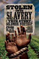 Cover image for Stolen into slavery : the true story of Solomon Northup, free black man