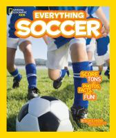Cover image for National Geographic Kids. Everything soccer