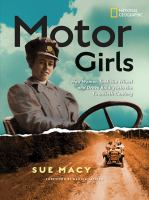 Cover image for Motor girls : how women took the wheel and drove boldly into the twentieth century