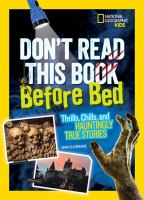 Cover image for Don't read this book before bed! : thrills, chills, and hauntingly true stories