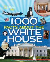 Cover image for 1,000 facts about the White House