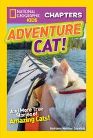 Cover image for Adventure cat! : and more true stories of amazing cats!