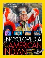 Cover image for National Geographic encyclopedia of the American Indian : history & culture : stories, time lines, maps and more