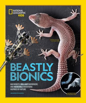 Cover image for Beastly bionics : rad robots, brilliant biomimicry, and incredible inventions inspired by nature