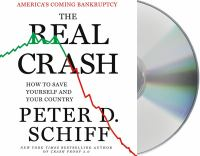 Cover image for The real crash [America's coming bankruptcy-- how to save yourself and your country]