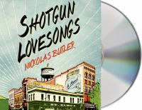 Cover image for Shotgun lovesongs : a novel