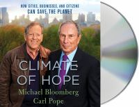 Cover image for Climate of hope : how cities, businesses, and citizens can save the planet