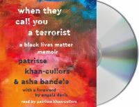 Cover image for When they call you a terrorist : a Black Lives Matter memoir