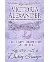Cover image for The Lady Travelers guide to larceny with a dashing stranger