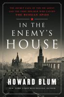 Cover image for In the enemy's house : the secret saga of the FBI agent and the code breaker who caught the Russian spies