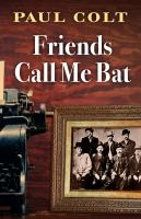 Cover image for Friends call me Bat